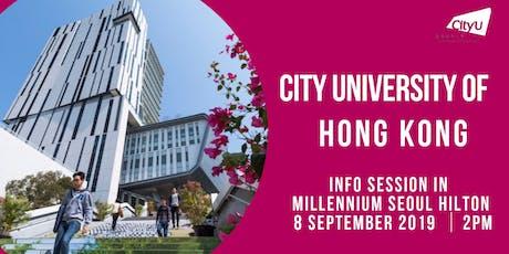 CityU HK Information Session in Seoul, Korea 2019 tickets