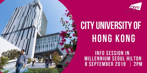 CityU HK Information Session in Seoul, Korea 2019