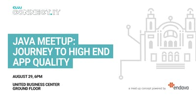 JAVA MEETUP: JOURNEY  TO HIGH END APP QUALITY