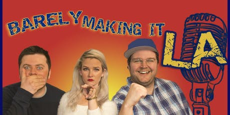 Barely Making It LA - FREE Stand-Up Show! Comedy Central/NBC/CBS & MORE! tickets