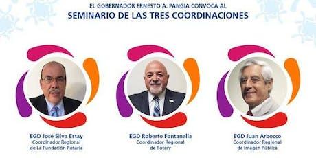 SEMINARIO INTERNACIONAL DE LAS 3 COORDINACIONES-  Distrito Binacional 4945 - Gobernador Ernesto A. Pangia entradas