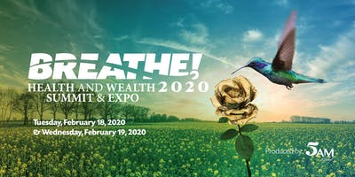 BREATHE! Health and Wealth Summit & Expo 2020