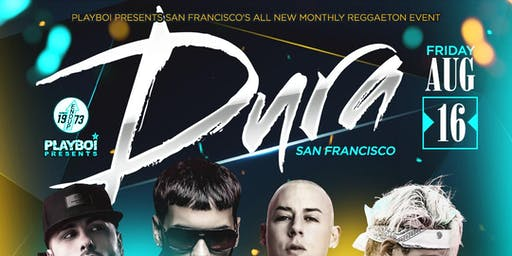 DURA SF   HIPHOP & REGGAETON   SAN FRANCISCO'S ALL NEW MONTHLY REGGAETON PARTY @ THE END UP!