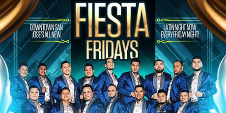 FIESTA FRIDAYS SAN JOSE | LATIN NIGHT | BANDA X REGGAETON X HIPHOP X MERENGUE X CUMBIA X SALSA Y MAS tickets