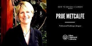 Design Your Perfect Garden with Prue Metcalfe