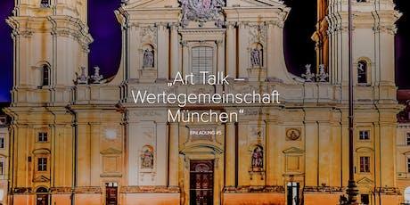 ART TALK #5 Wertegemeinschaft München Tickets