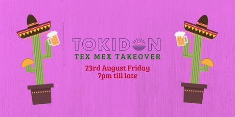 Tokidon Tex Mex Takeover tickets