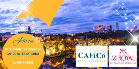 Cafico International Luxembourg Launch - Invitation only tickets