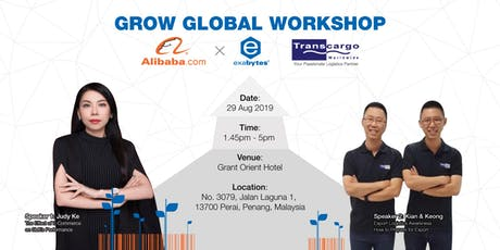 Grow Global Workshop with Alibaba, Transcargo and Exabytes tickets
