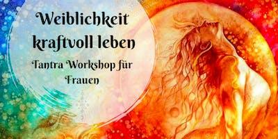 Weiblichkeit kraftvoll leben - Tantra Workshop für Frauen