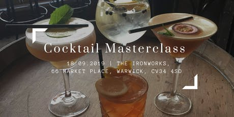 Cocktail Masterclass at The IronWorks Warwick  tickets