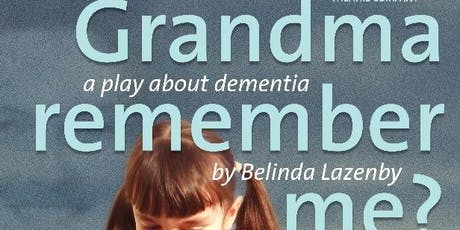 'Grandma Remember Me?' - Dementia Play tickets