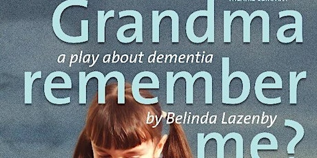 Copy of 'Grandma Remember Me?' - Dementia Play tickets