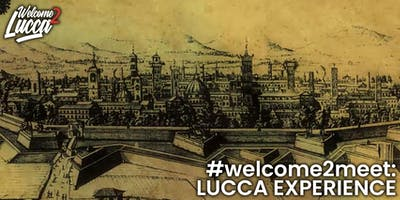 #Welcome2Meet: Lucca Experience