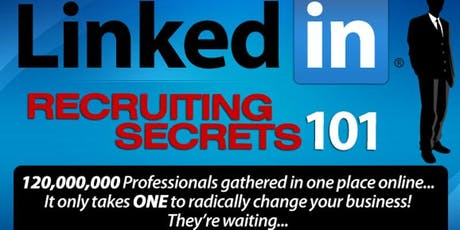 【NEW in Msia!】 LINKEDIN Recruiting Secrets 101 for Network Marketers [Webinar] tickets