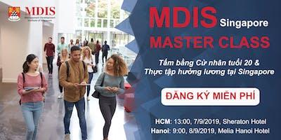 [HN] MDIS Master Class - Tấm bằng Đại học tuổi 20 & Thực tập hưởng lương tại Singapore