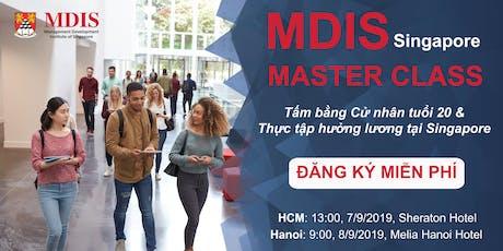 [HN] MDIS Master Class - Tấm bằng Đại học tuổi 20 & Thực tập hưởng lương tại Singapore tickets