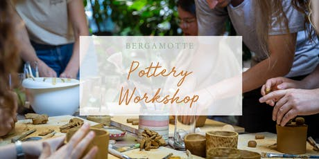 BERGAMOTTE // Pottery Workshop Tickets