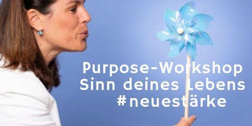 Purpose-Workshop/ Finde deinen Lebenssinn!
