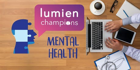Lumien Champions Mental Health Event - 10th September tickets