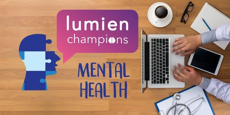 Lumien Champions Mental Health Event - 18th September tickets