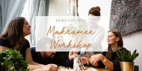 BERGAMOTTE X PlantNight // Makramee Workshop Tickets