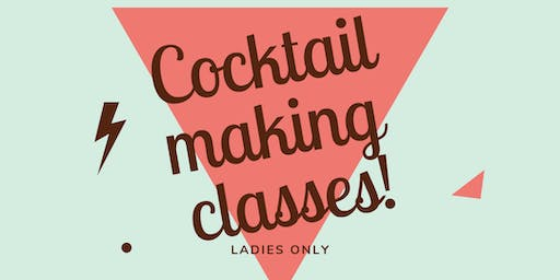 Brownie and the Bean hosts: Ladies only cocktail making classes