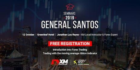 XM FOREX SEMINAR  GENERAL  SANTOS 2019 - EDUCATION MATTERS tickets