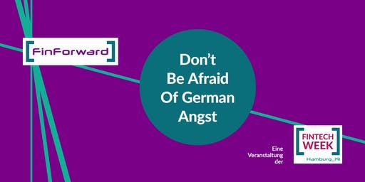 FinForward – Don't Be Afraid Of German Angst