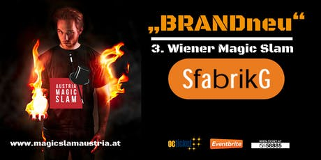 "3. Wiener Magic Slam - ""BRANDneu"" -  Sargfabrik tickets"