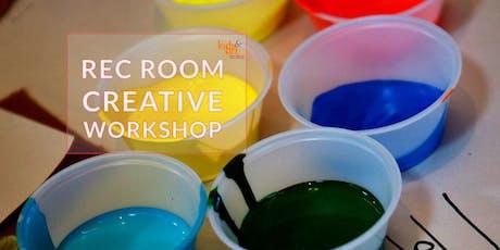 Rec Room Creative Workshop - September 8th, 2019 tickets