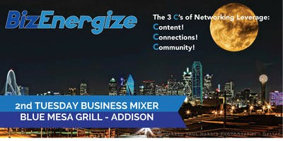 BizEnergize 2nd Tu Biz Mixer - Business Networking in Addison - 9-10-19