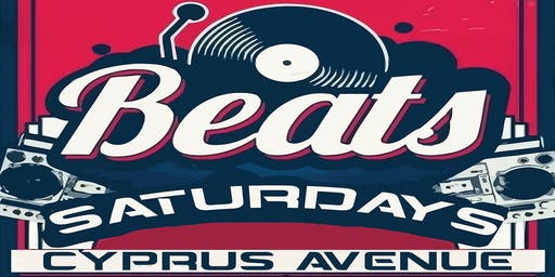 Beats Saturdays - Late Night at Cyprus Ave