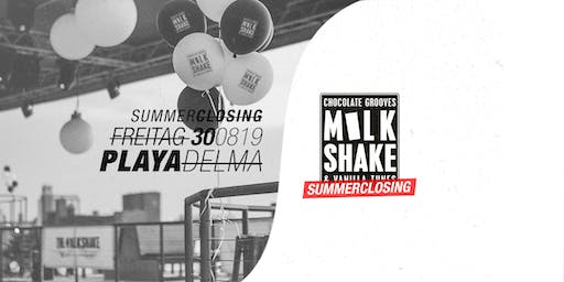 THE MILKSHAKE Summerclosing @ Playa Del Ma