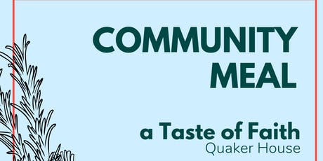 Community Meal: a Taste of Faith at the Quaker Meeting House tickets