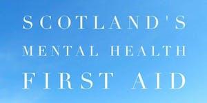 Scotland's Mental Health First Aid: 9th & 16th June...
