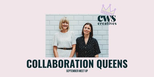 CWS Creatives September Meet Up - Collaboration Queens