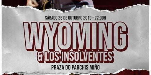 WYOMING & Los Insolventes en MIÑO