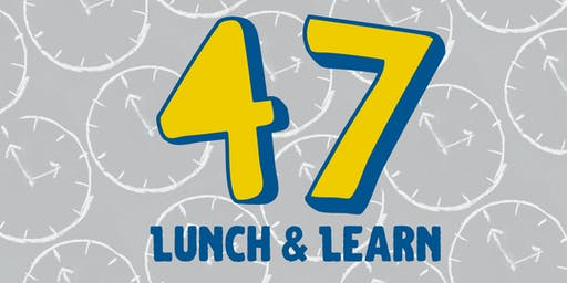 47MINUTES: Lunch & Learn