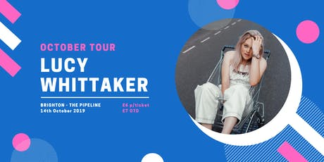 Lucy Whittaker @ The Pipeline, Brighton tickets