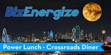 BizEnergize POWER LUNCH - Far North Dallas Business Networking!  9-19-19 tickets