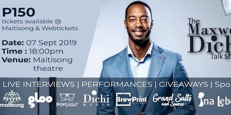 The Maxwell Dichi talk Show tickets