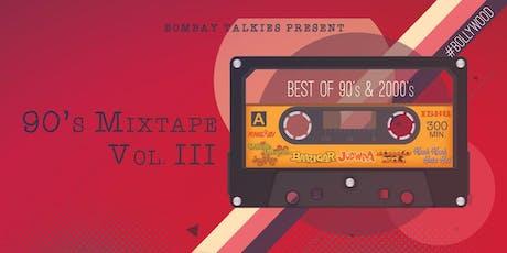 Bombay Talkies - 90s Mixtape Vol III tickets