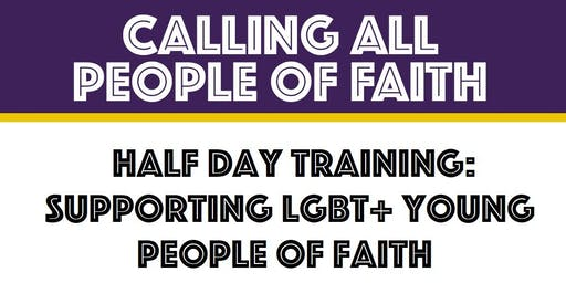 Rochdale: Supporting LGBT+ Young People of Faith (Half Day Training)