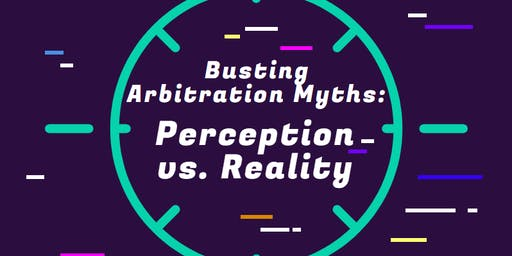 Busting Arbitration Myths: Perception vs. Reality