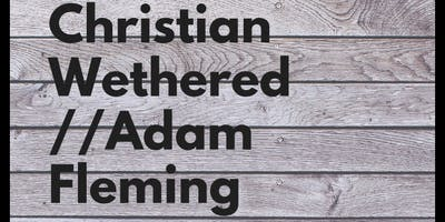 Christian Wethered & Adam Fleming Live