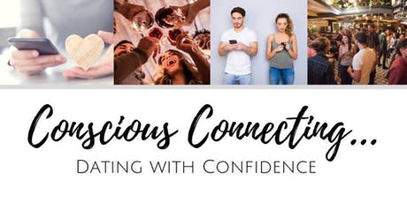 Conscious Connecting  - Dating with Confidence tickets