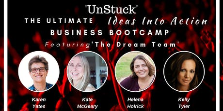 """""""Unstuck"""" The Ultimate Ideas Into Action Business Bootcamp! tickets"""
