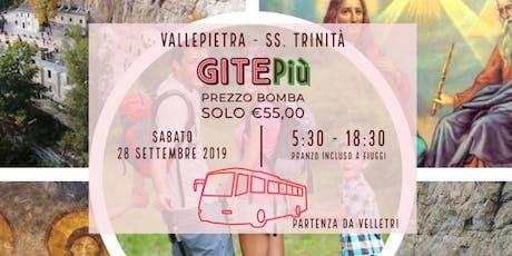 Gita in Autobus da Velletri a Vallepietra, SS. Trinità con pranzo a Fiuggi biglietti