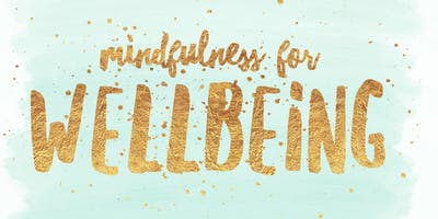 Mindfulness for Wellbeing | 30th January - 19th March 2020